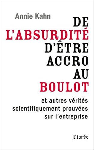 De l'absurdité d'être accro au boulot: Petit manuel de survie en entreprise (Essais et documents) (French Edition)