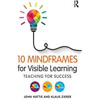 10 Mindframes for Visible Learning: Teaching for Success (English Edition)