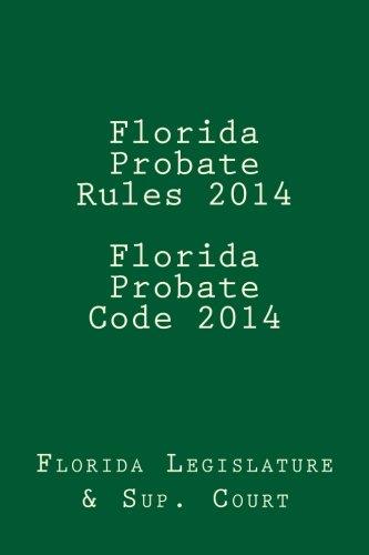 Florida Probate Rules 2014 Florida Probate Code 2014