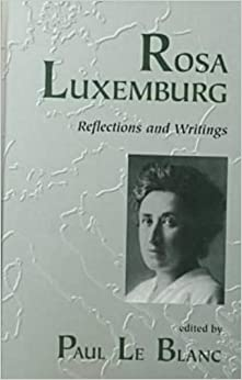 Book Rosa Luxemburg: Writings and Reflections (Revolutionary Studies)