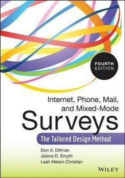 Don A. Dillman: Internet, Phone, Mail, and Mixed-Mode Surveys : The Tailored Design Method (Hardcover - Revised Ed.); 2014 Edition