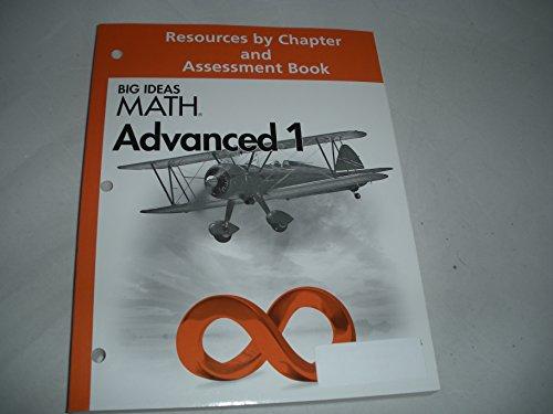 BIG IDEAS MATH: Resource by Chapter & Assessment Book Advanced 1