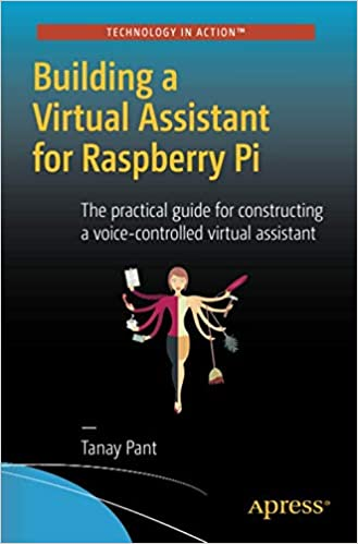 Building a Virtual Assistant for Raspberry Pi: The practical