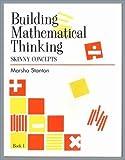 Building Mathematical Thinking Book 1, Marsha Stanton, 0838825516