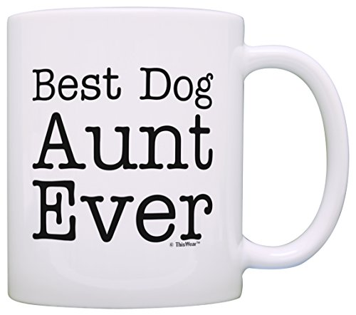 Dog Lover Gift Best Dog Aunt Ever Pet Owner Rescue Gift Coffee Mug Tea Cup White