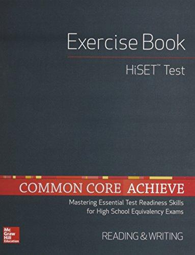 Common Core Achieve, HiSET Exercise Book Reading & Writing (BASICS & ACHIEVE)