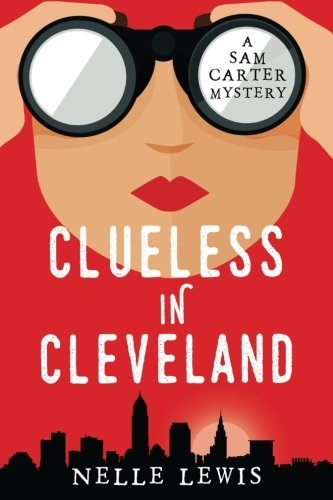 Clueless in Cleveland (A Sam Carter Mystery Series) (Volume 1)