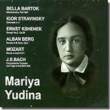 Bartok, Stravinsky, Kshenek, Berg, Mozart, Bach - Yudina