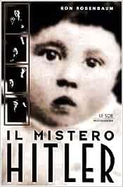 Il mistero Hitler (Le scie): Amazon.es: Rosenbaum, Ron: Libros ...