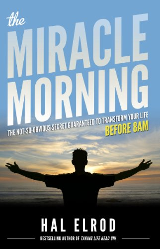 the miracle morning the not so obvious secret guaranteed