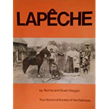 Lapêche: A History of the Townships of Wakefield and Masham in the Province of Quebec 1792 to 1925