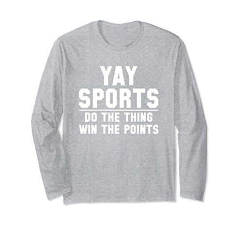 Unisex Yay Sports Do The Thing Win The Points Funny Long Sleeve Tee Large Heather - Zeiss Apparel
