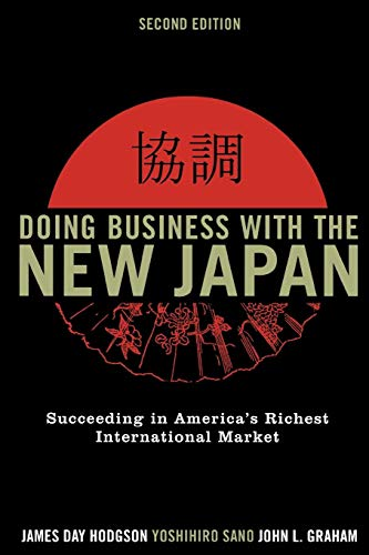 Doing Business with the New Japan: Succeeding in America's Richest International Market