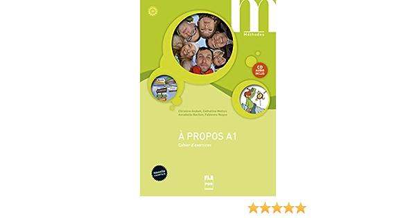 Amazon Com A Propos A1 Cahier Exercices Cd Nvelle Couverture Francais Langue Etrangere 9782706126574 Andant Et Alii Books