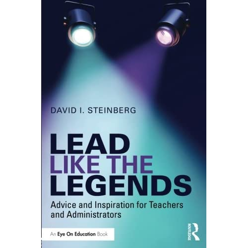 Lead Like the Legends: Advice and Inspiration for Teachers and Administrators (Eye on Education Books) (Paperback)