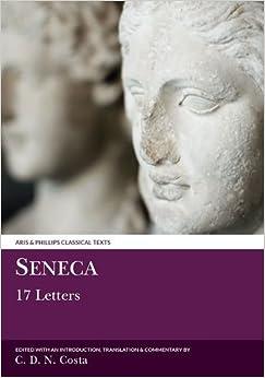 Seneca: 17 Letters (Classical Texts)