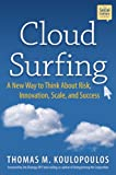 Cloud Surfing, Thomas M. Koulopoulos, 1937134091
