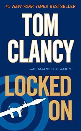 Locked On (Jack Ryan Universe Book 14) (Tom Clancy Jack Ryan Jr Chronological Order)