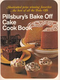 Pillsbury's Bake Off Cake Cook Book (Bake Off Pillsbury Cookbook)