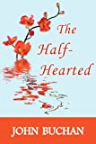 The Half-Hearted, John Buchan, 1604503793