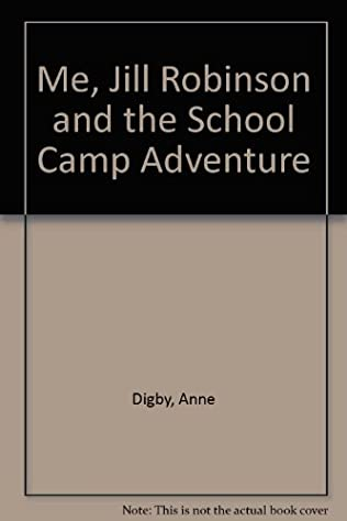 book cover of Me, Jill Robinson and the School Camp Adventure