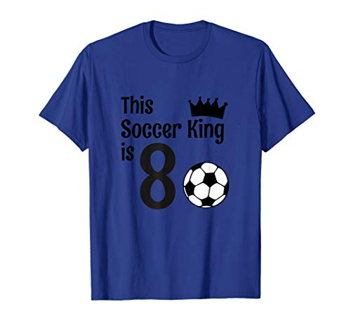 8 Year Old Soccer Birthday Party 8th Birthday King T-Shirt