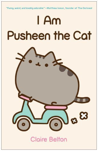 I am Pusheen the Cat by Claire Belton 2013 Paperback: Amazon ...