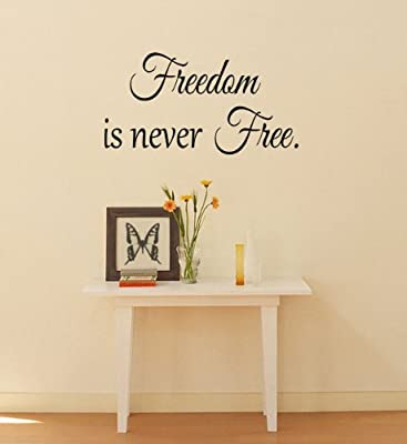 Freedom Is Never Free.. Military Appreciation Vinyl Wall Decal Sticker Art