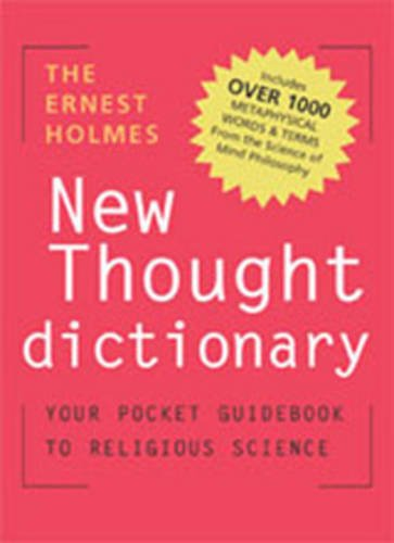 Download The Ernest Holmes Dictionary of New Thought: Your Pocket Guidebook to Religious Science pdf epub