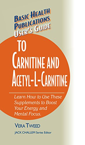 User's Guide to Carnitine and Acetyl-L-Carnitine (Basic Health Publications User's - Hours Tweed