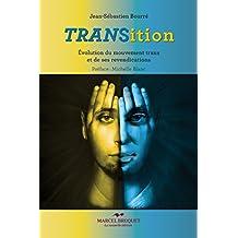 TRANSition: Évolution du mouvement trans et de ses revendications