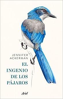 El ingenio de los pájaros, de Jennifer Ackerman