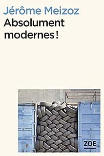 Absolument modernes !, Meizoz, Jérôme