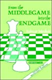 From Middlegame Into Endgame-Everyman Chess
