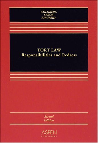 Goldberg, John C. P.; Sebok, Anthony J.; Zipursky, Benjamin 's Tort Law: Responsibilities and Redress, Cases and Materials 2nd (second) edition by Goldberg, John C. P.; Sebok, Anthony J.; Zipursky, Benjamin published by Aspen Publishers [Hardcover] (2008)