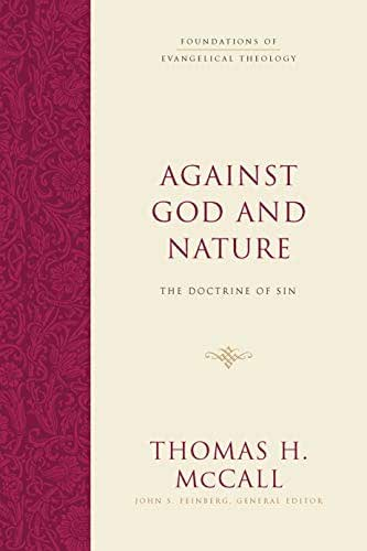 Against God and Nature: The Doctrine of Sin (Foundations of Evangelical Theology)