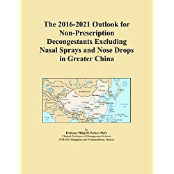 The 2016-2021 Outlook for Non-Prescription Decongestants Excluding Nasal Sprays and Nose Drops in Greater China
