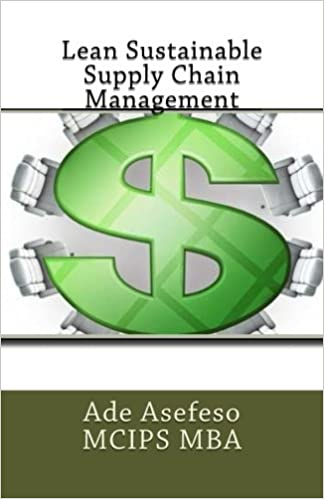 lean sustainable supply chain management ade asefeso mcips mba 9781507609156 amazoncom books