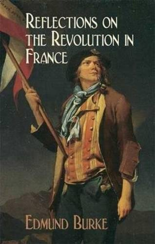 Reflections on the Revolution in France (Dover Value...
