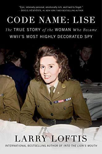 Pdf Memoirs Code Name: Lise: The True Story of the Woman Who Became WWII's Most Highly Decorated Spy