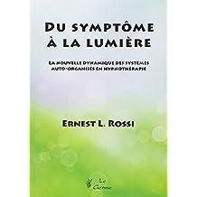 Du Symptome a la Lumiere:nouvelle Dynamique