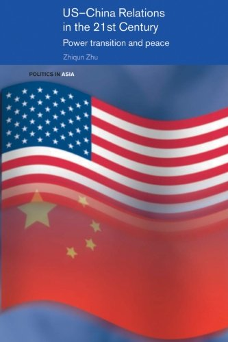 US-China Relations in the 21st Century (Politics in Asia)