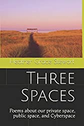 Three Spaces: Poems about our private space, public space, and Cyberspace (Where the Butterflies Go)