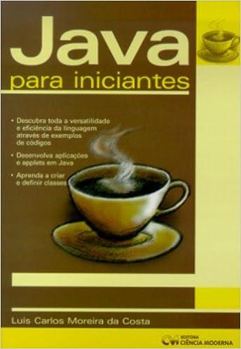 Java Para Iniciantes: Luis Carlos Moreira Da Costa: 9788573931891: Amazon.com: Books