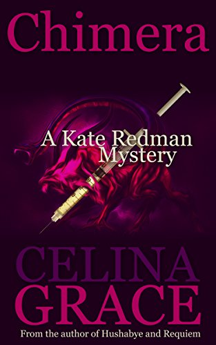 Chimera (A Kate Redman Mystery: Book 5) (The Kate Redman Mysteries) by [Grace, Celina]