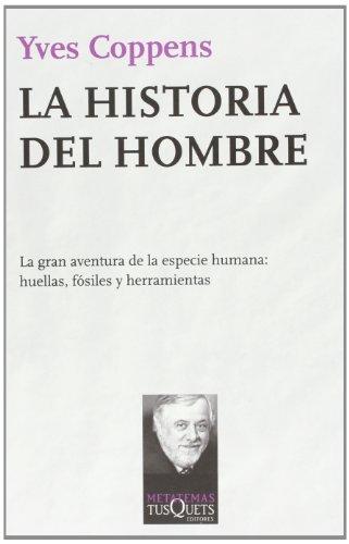Descargar Libro La Historia Del Hombre: Veintidós Años De Lecciones En El Collège De France Yves Coppens