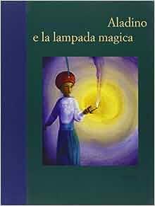 Aladino e la lampada magica: 9788896563168: Amazon.com: Books