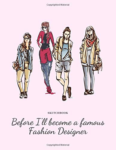 Amazon Com Before I Ll Become A Famous Fashion Designer A Sketchbook For Fashion Designers Students Hobbyists Cosplayers And Costume Designers For Theatre And Media Fashionista Sketchpad 9781676591290 Dragonfly Red Books
