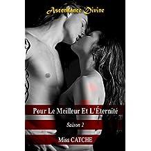 Pour Le Meilleur Et L'Éternité saison 2 (Ascendance Divine) (French Edition)