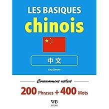 Apprenez le chinois basique - 200 phrases utilisées fréquemment et 400 mots de vocabulaire (French Edition)